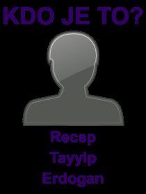 kdo je to Recep Tayyip Erdogan?