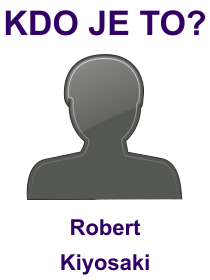 kdo je to Robert Kiyosaki?