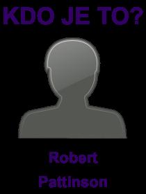 kdo je to Robert Pattinson?