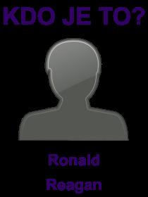 kdo je to Ronald Reagan?
