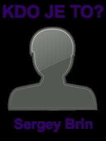 kdo je to Sergey Brin?