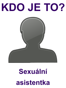 kdo je to Sexuální asistentka?