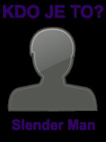 kdo je to Slender Man?