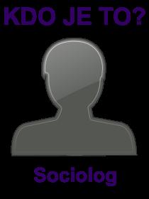 kdo je to Sociolog?