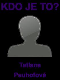 kdo je to Tatiana Pauhofová?