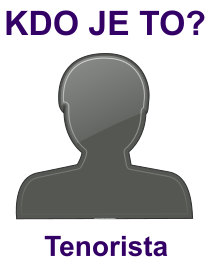 kdo je to Tenorista?
