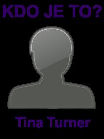 kdo je to Tina Turner?