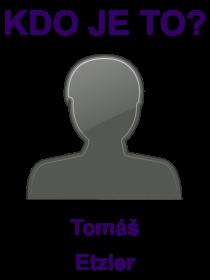 kdo je to Tomáš Etzler?