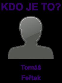 kdo je to Tomáš Feřtek?