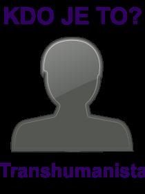 kdo je to Transhumanista?