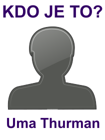 kdo je to Uma Thurman?