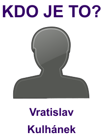 kdo je to Vratislav Kulhánek?